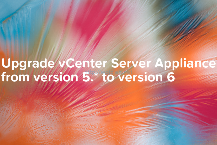 Upgrade vCenter Server Appliance from version 5 to version 6