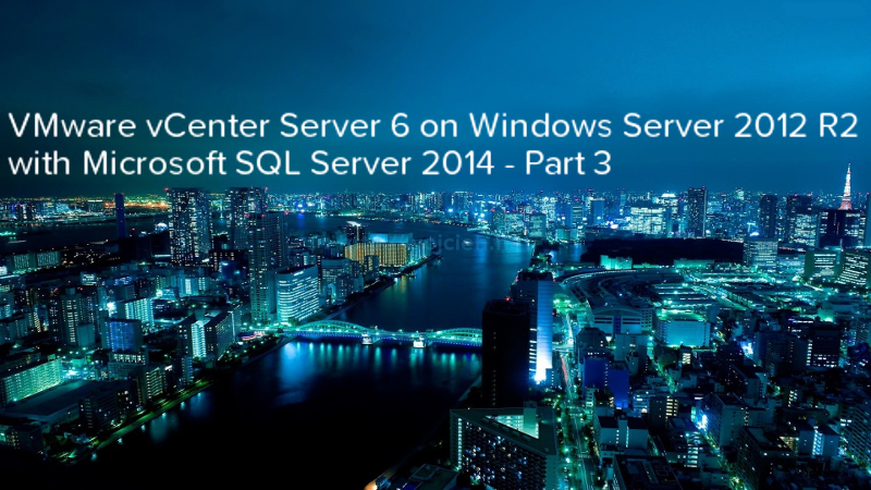 VMware vCenter Server 6 on Windows Server 2012 R2 with Microsoft SQL Server 2014 - Part 3 - logo