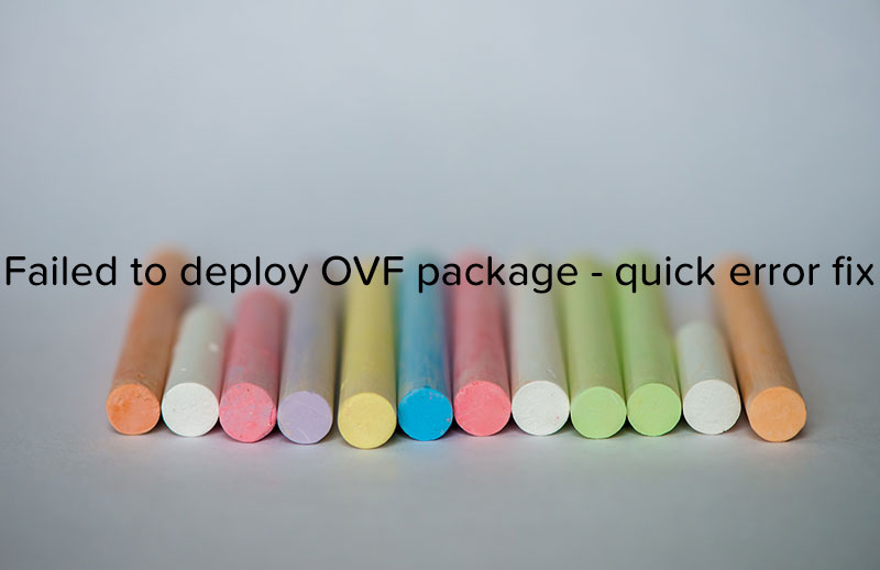Failed to deploy OVF package - quick error fix - logo