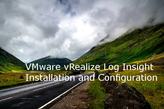VMware vRealize Log Insight - Installation and Configuration