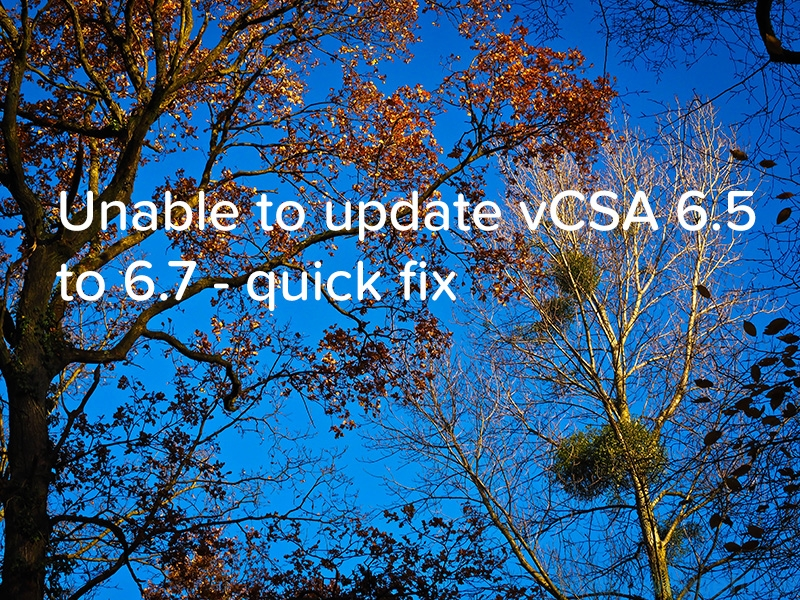 Unable to update vCSA 6.5 to 6.7 - quick fix - logo